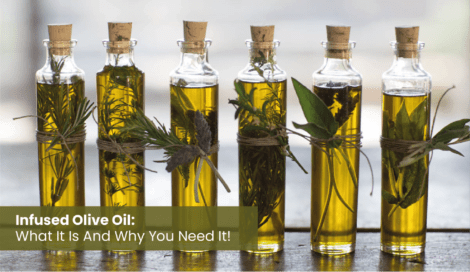 Infused olive oil what it is and why you need it